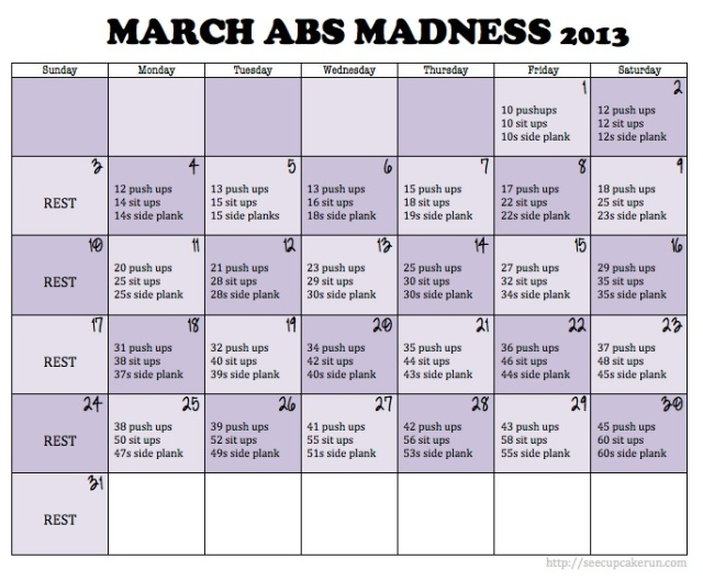 30 days of push ups, sit ups and planks.